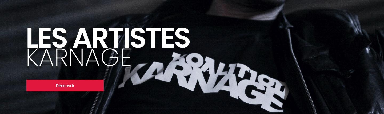 Apprenez-en plus sur les artistes de Karnage Records